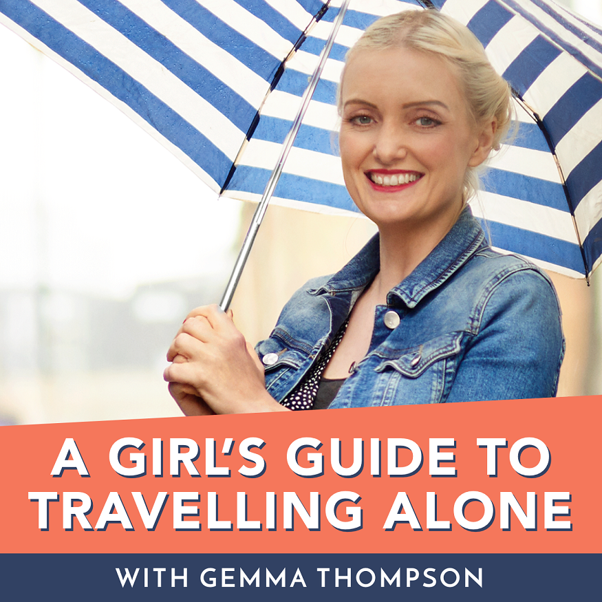 Best travel podcasts - A Girl's Guide to Travelling Alone