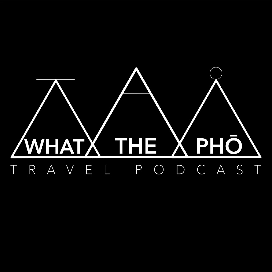 Best travel podcasts - What the Pho